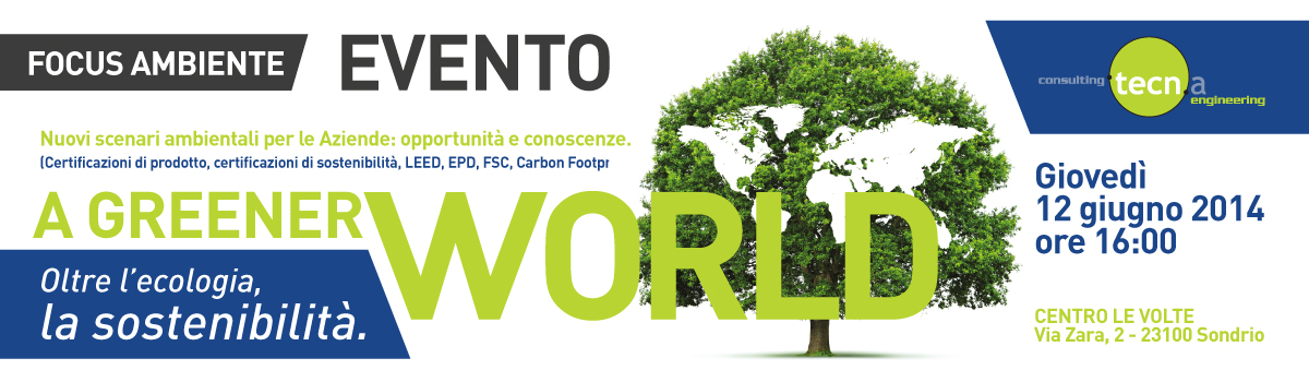 A Greener world – oltre l'ecologia, la sostenibilità